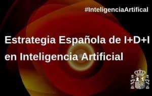 Estrategia Española de i+D+I en Inteligencia Artificial