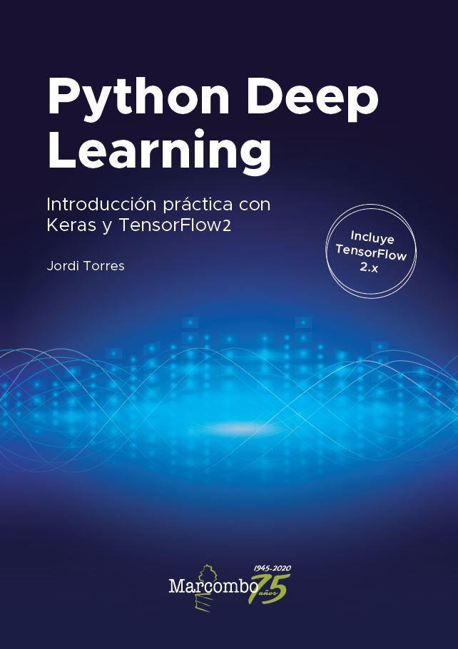Python Deep Learning - Introducción práctica con Keras y TensorFlow 2